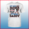 Pitbull Any Man Can Be A Father Shirt