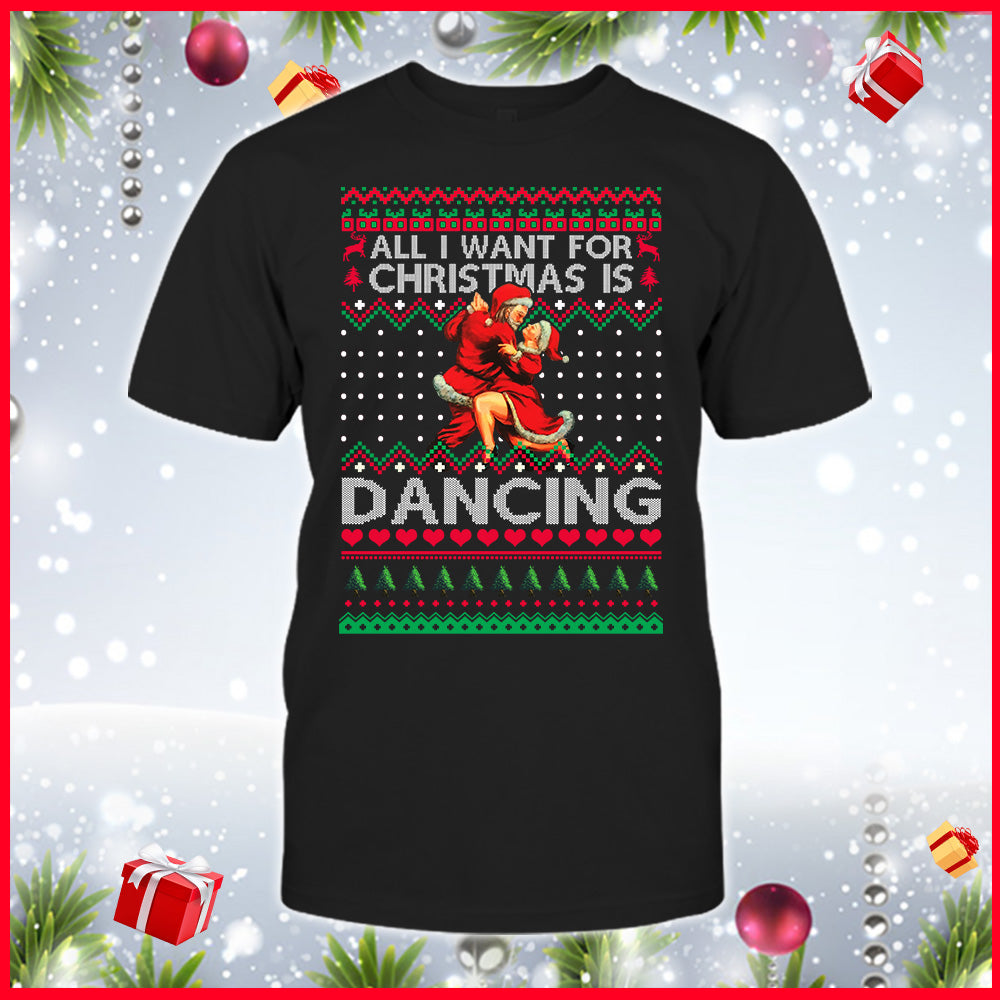All I Want For Christmas Is Dance Shirt