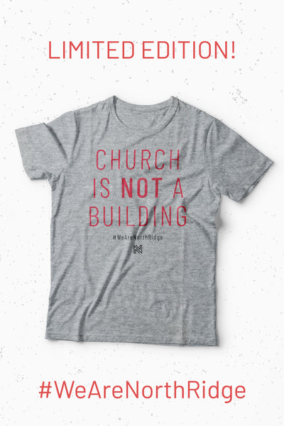 Church Is NOT a Building Unisex Tee *Limited Edition*