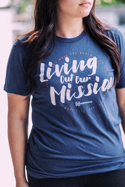 Living Out Our Mission T-Shirt **Limited Edition Shirt**