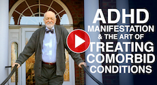 Diving Into ADHD Manifestation and the Art of Treating Comorbid Conditions