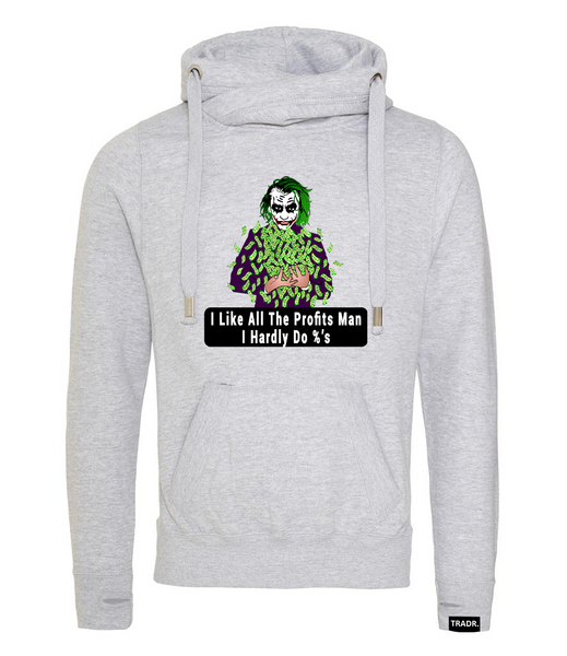 'I like all the profits man, I hardly do %'s' Mens Tradr. Cross Neck Hoody - Limited Edition