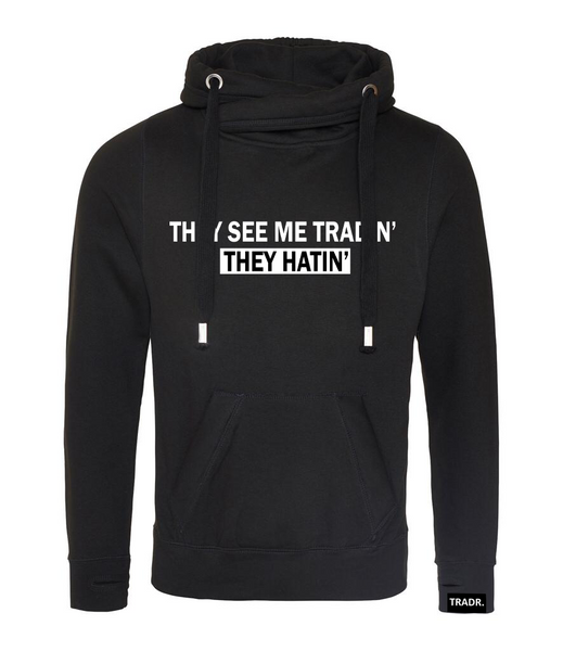 'They see me Tradin, they Hatin' Mens Tradr. Cross Neck Hoody - Limited Edition