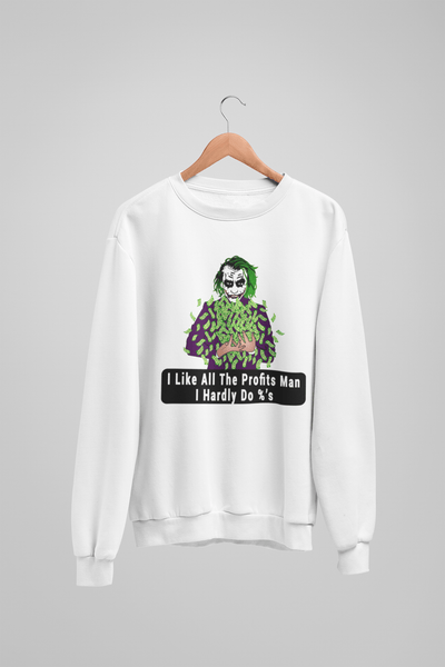 'I Like all the Profits Man I Hardly Do %'s' Mens Tradr. Sweatshirt - Sweatshirts - TRADR. Clothing