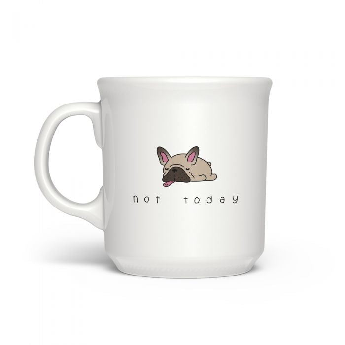 Not Today Mug by Fred