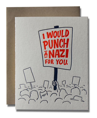 I Would Punch A Nazi For You by Ladyfingers Letterpress