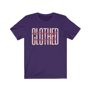 Clothed with Strength and Dignity Short Sleeve Tee