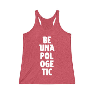 Be Unapologetic Women's Racerback Tank