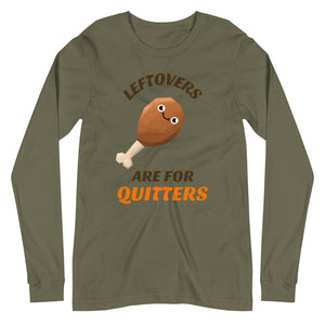Leftovers Are For Quitters Long Sleeve Tee