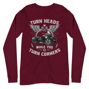 Turn Heads While You Turn Corners Long Sleeve Tee