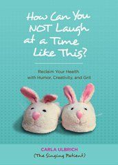 How Can You NOT Laugh At A Time Like This? Book