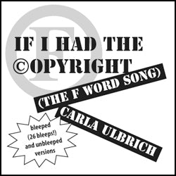 If I Had the Copyright (The F Word Song) (bleeped)
