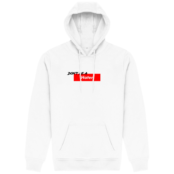 Dont Be A Hater Hoodie