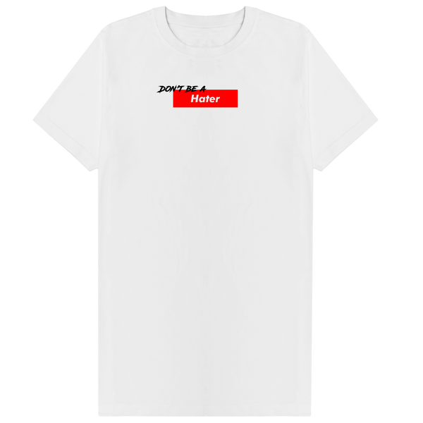 Don't Be A Hater Tee