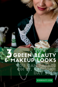 3 Green Beauty & Makeup Looks You Can Parade on St. Patrick's Day 2020