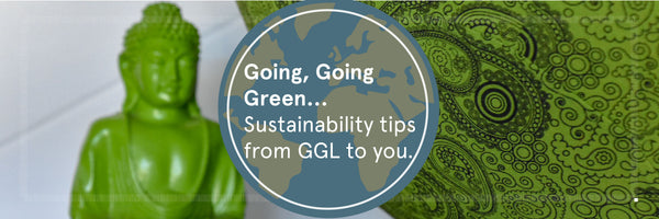 Going, Going, Green: Sustainability Tips from GGL to You