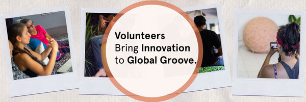 Volunteers Bring Innovation to Global Groove