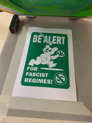 Be Alert For Facist Regimes! Screenprint
