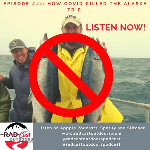 RadCast Outdoors Podcast How COVID KIlled the Alaska Trip