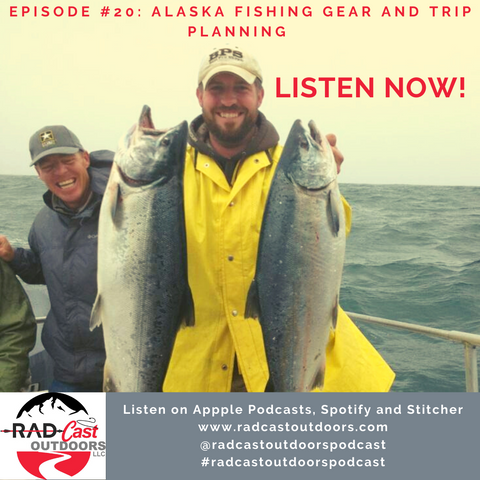 RadCast Outdoors Episode 20 Fishing in Alaska Gear and Trip planning