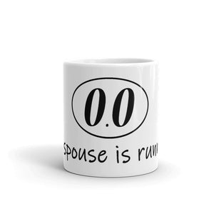 "Funny Running Mug ""0.0 My Spouse is Running"""