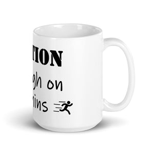 "Funny Running Mug ""Caution I'm High on Endorphins"""