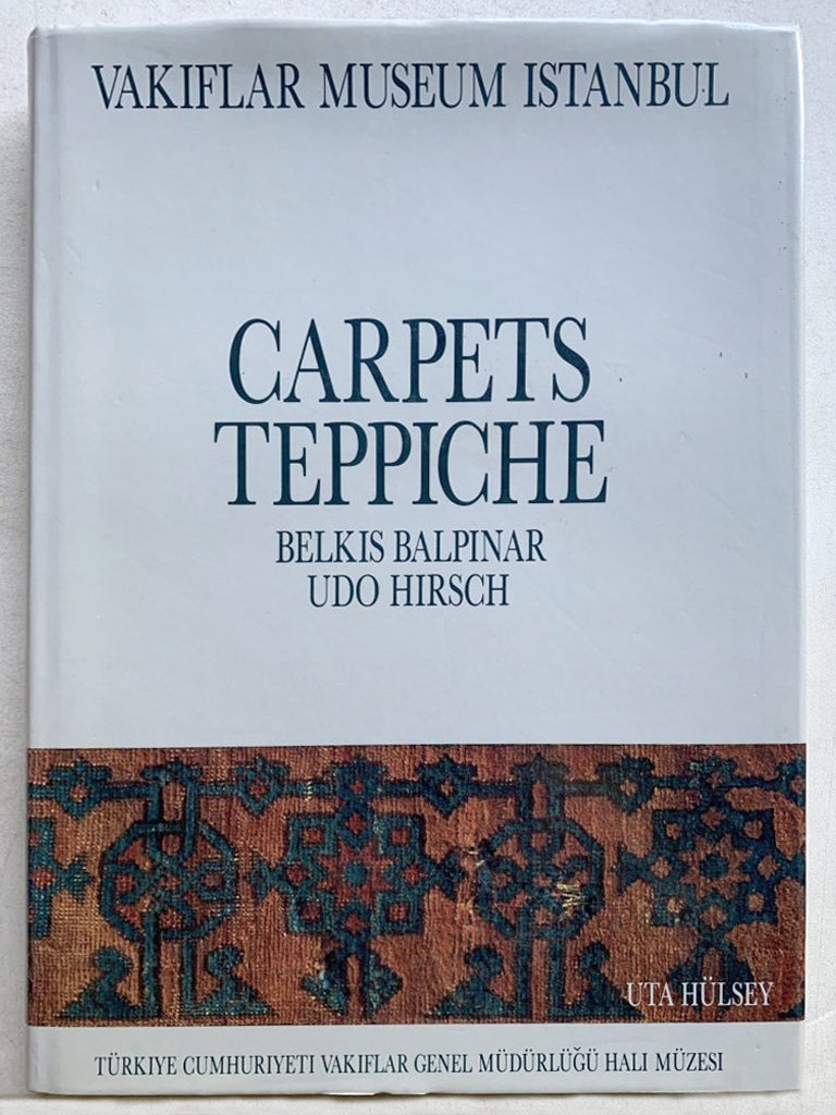 Balpinar B & Hirsch U: Carpets Of The Vakiflar Museum Istanbul. 1988 Book
