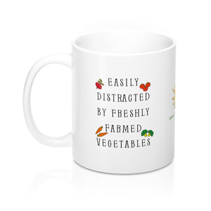 """Easily Distracted by Freshly Farmed Vegetables"" Mug 11oz"