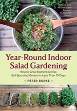 Load image into Gallery viewer, Year-Round Indoor Salad Gardening: How to Grow Nutrient-Dense, Soil-Sprouted Greens in Less Than 10 days