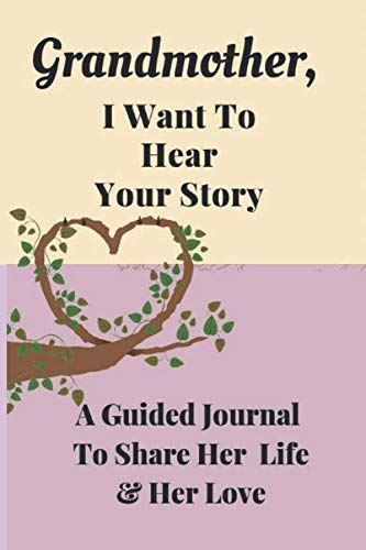Grandmother's Guided Journal to Share Her Life and Her Love