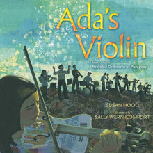 Load image into Gallery viewer, Ada's Violin: The Story of the Recycled Orchestra of Paraguay