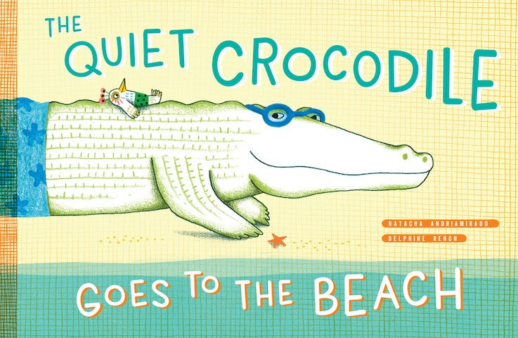 Quiet Crocodile Goes to the Beach