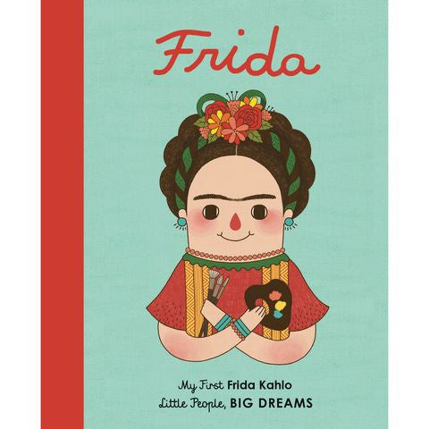 Little People, Big Dreams: My First Frida Kahlo