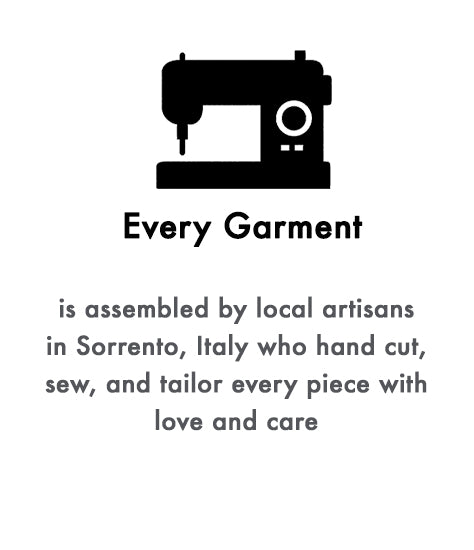 every garment is assembled by local artisans in sorrento italy who hand cut sew and tailor every piece with love and care