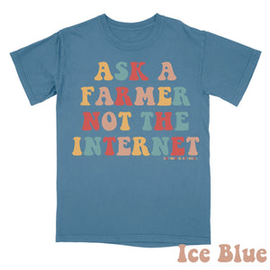 Ask a Farmer not the Internet Graphic Tee {3 COLORS}
