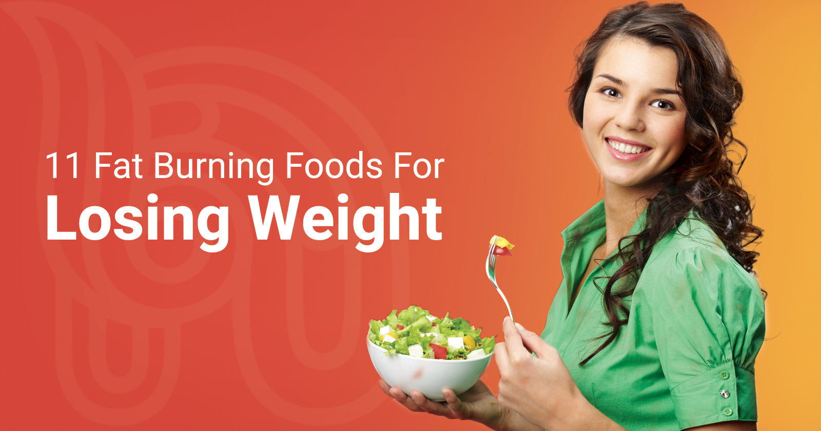 11 Fat Burning Foods For Losing Weight