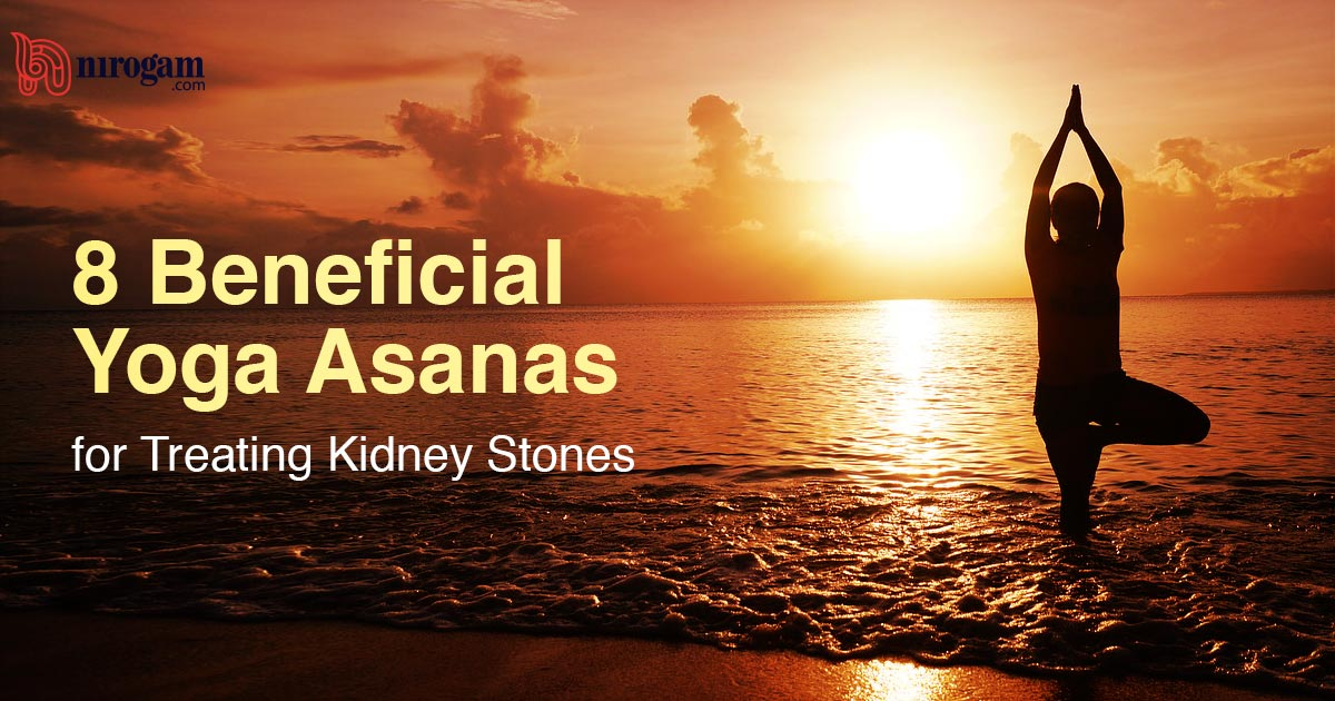 8 Beneficial Yoga Asanas for Treating Kidney Stones – Home Remedies