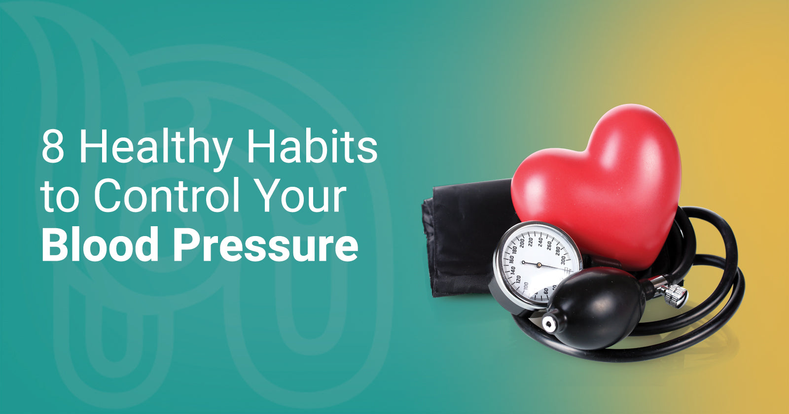 8 Healthy Habits to Control Your Blood pressure