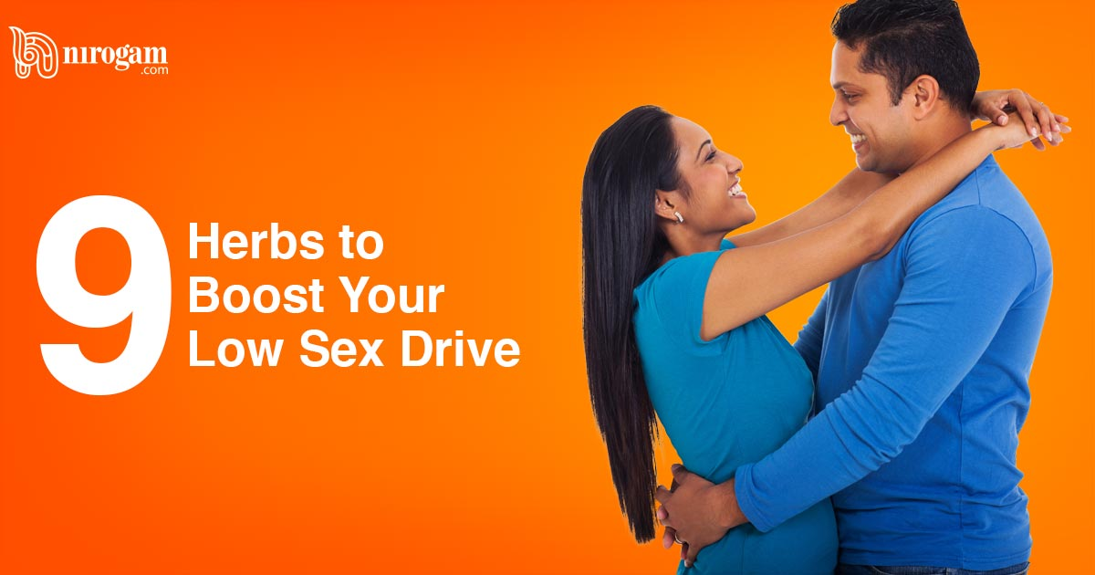 9 Herbs to Boost Your Low Sex Drive