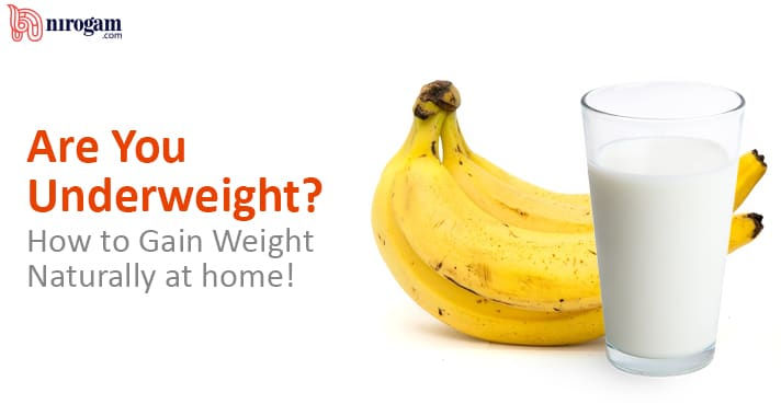 Are You Underweight ? How to Gain Weight Naturally at home !