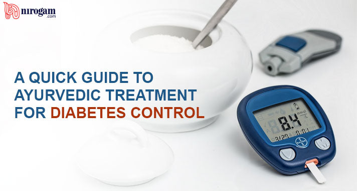 A Quick Guide to Ayurvedic Treatment for Diabetes Control