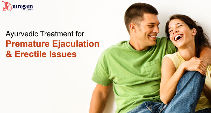 Ayurvedic Treatment for Premature Ejaculation & Erectile Issues
