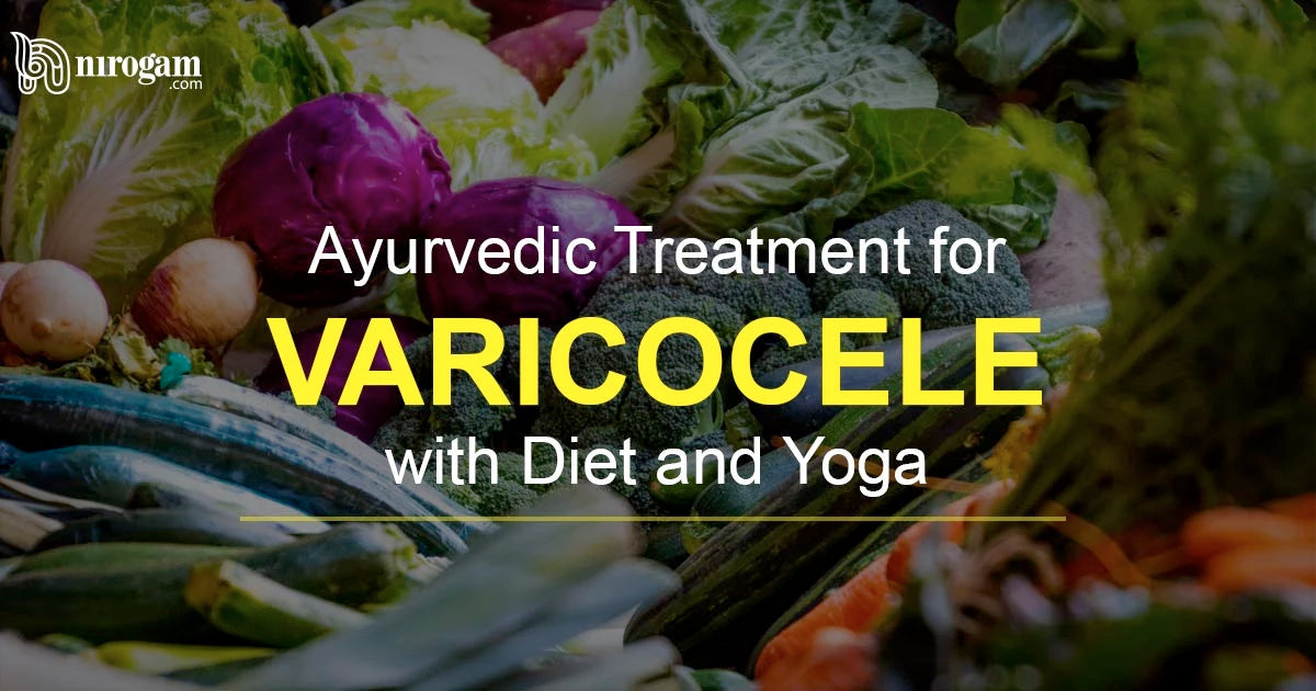 Ayurvedic Treatment for Varicocele with Diet and Yoga