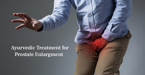 Ayurvedic Treatment for Prostate Enlargement