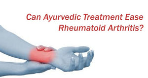 How Ayurveda Can Help Get Relief From Rheumatoid Arthritis?