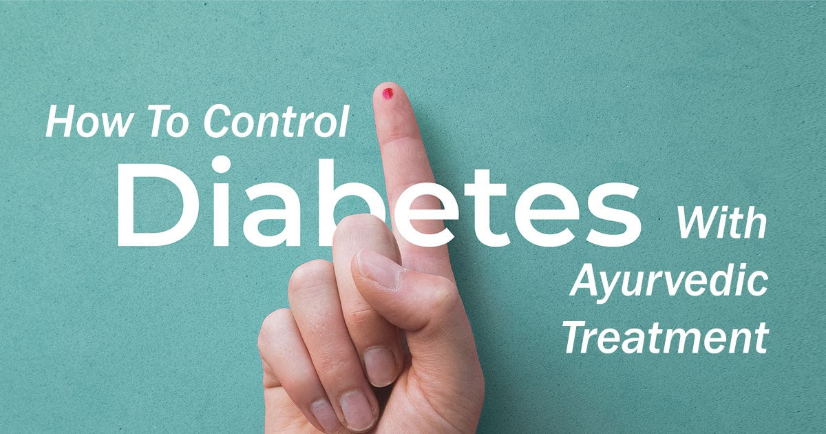 How To Control Diabetes With Ayurvedic Treatment
