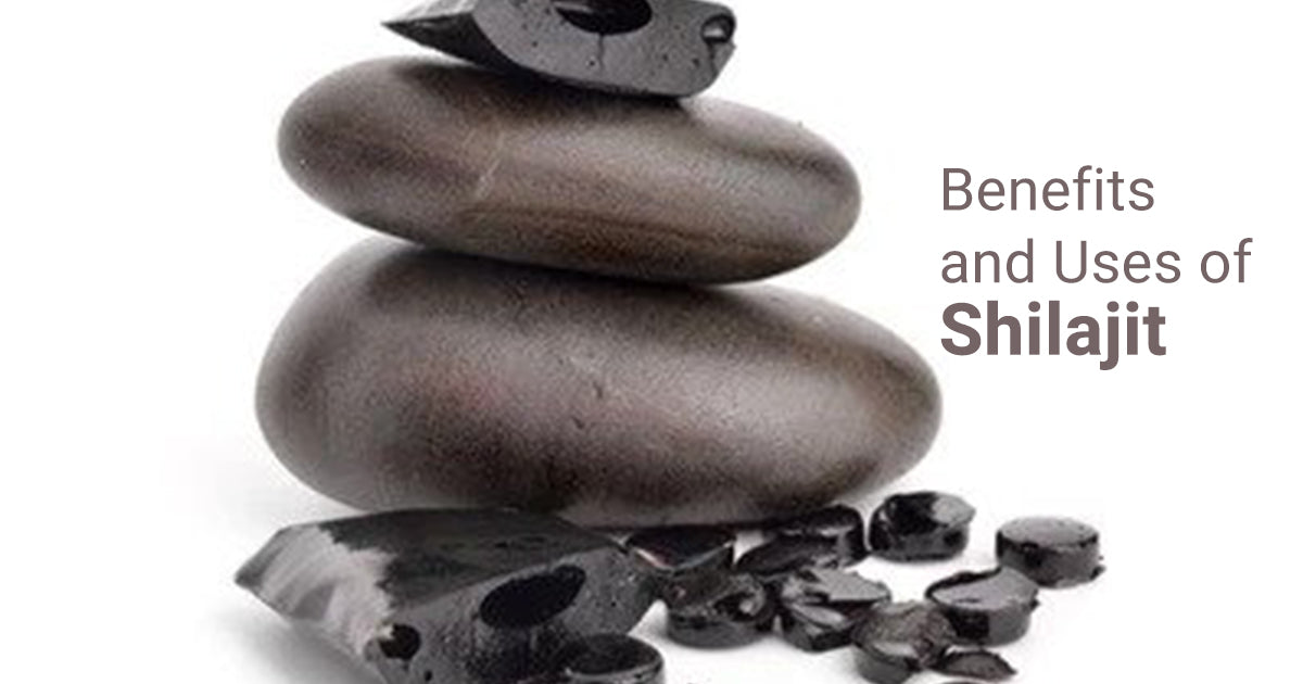 Benefits and Uses of Shilajit