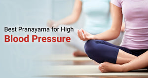 Best Pranayama for High Blood Pressure