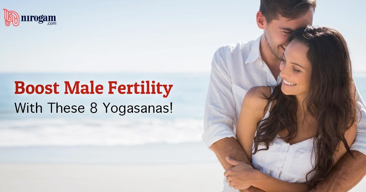 8 Yogasanas To Boost Male Fertility Increase Sperm Count Naturally Nirogam