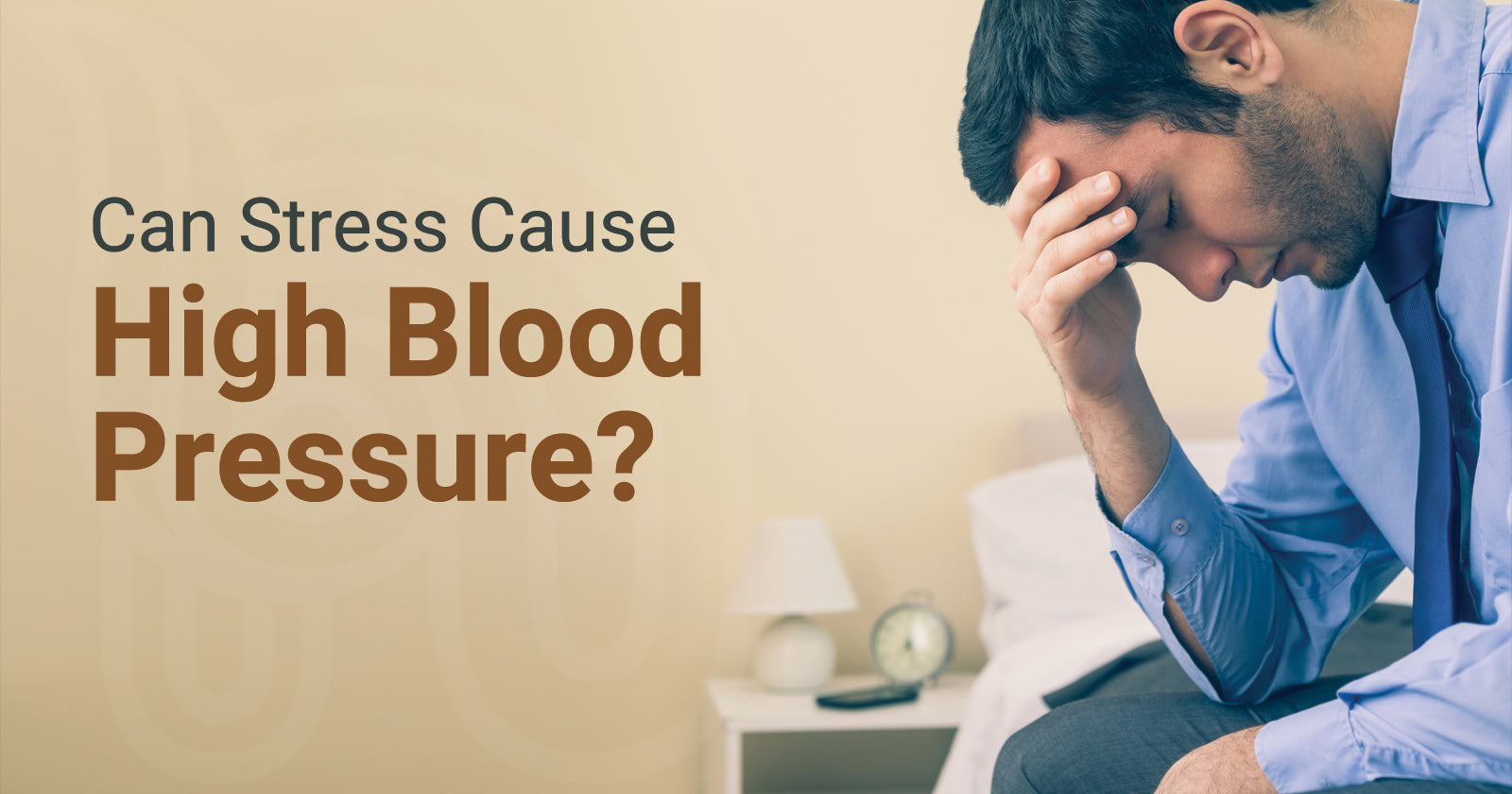 Can Stress Cause High Blood Pressure?
